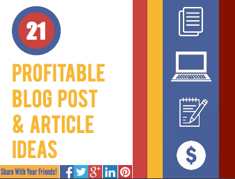 21 Profitable Blog Post and Article Ideas