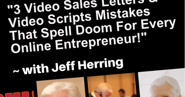 content marketing, video marketing, video sales letters, video scripts, jeff herring, jim edwards